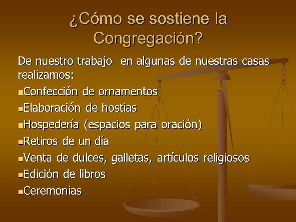 ¿Cómo se sostiene la Congregación
