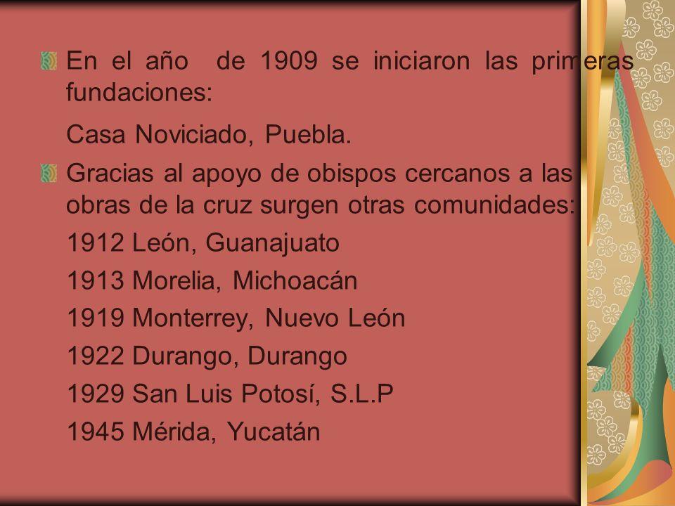 En el año de 1909 se iniciaron las primeras fundaciones: