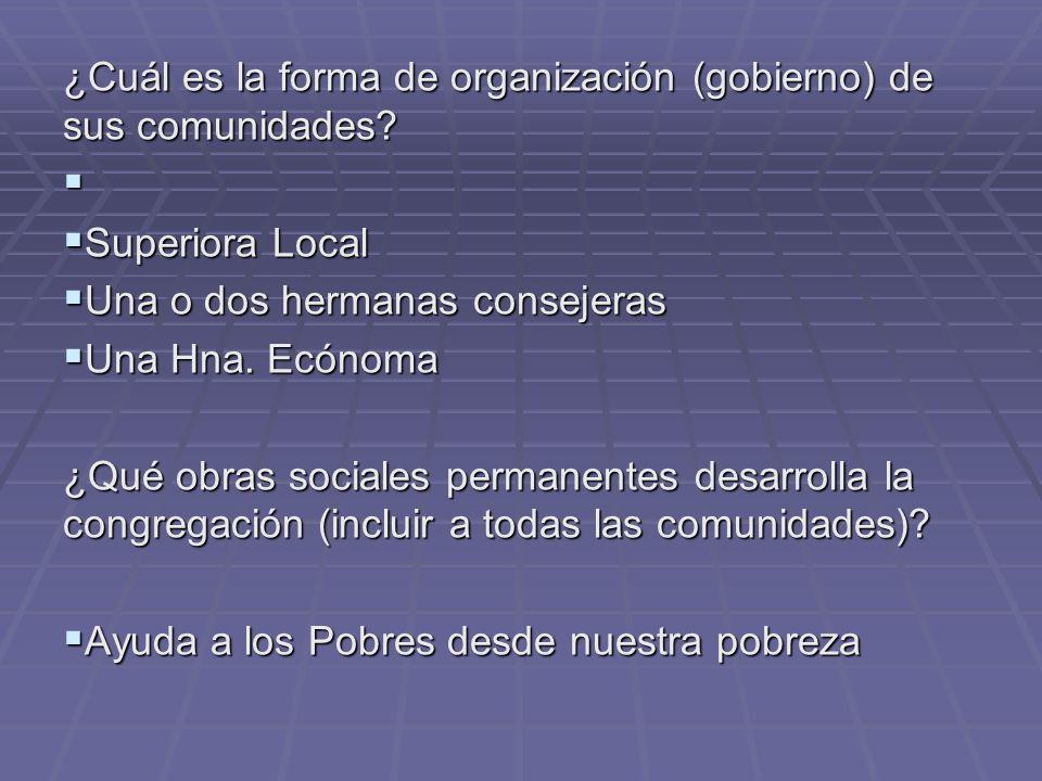 ¿Cuál es la forma de organización (gobierno) de sus comunidades