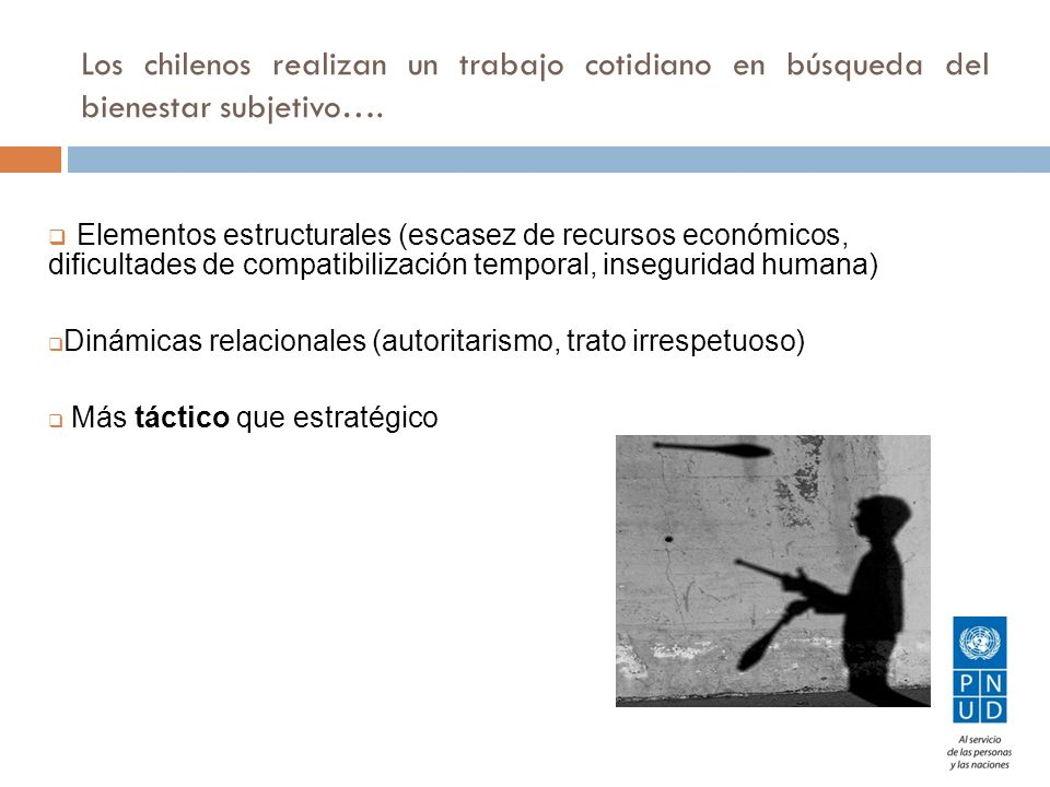 Los chilenos realizan un trabajo cotidiano en búsqueda del bienestar subjetivo….