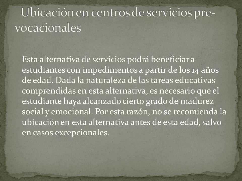 Ubicación en centros de servicios pre-vocacionales