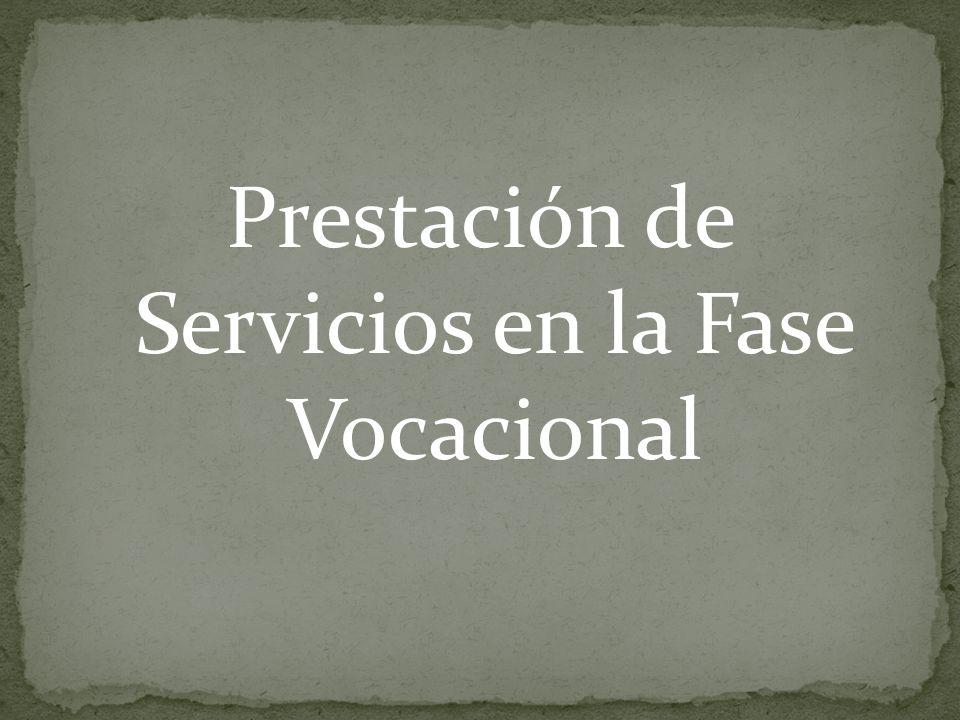 Prestación de Servicios en la Fase Vocacional