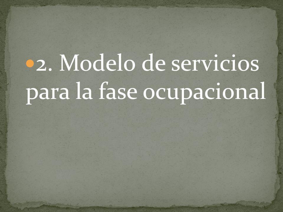 2. Modelo de servicios para la fase ocupacional