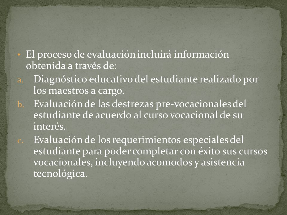 El proceso de evaluación incluirá información obtenida a través de: