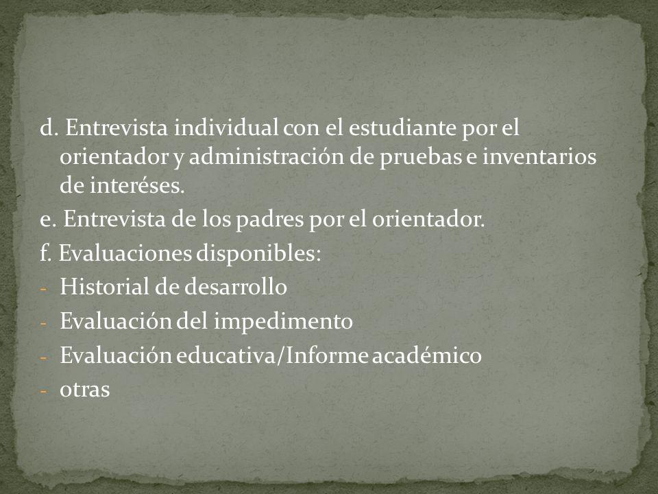 d. Entrevista individual con el estudiante por el orientador y administración de pruebas e inventarios de interéses.