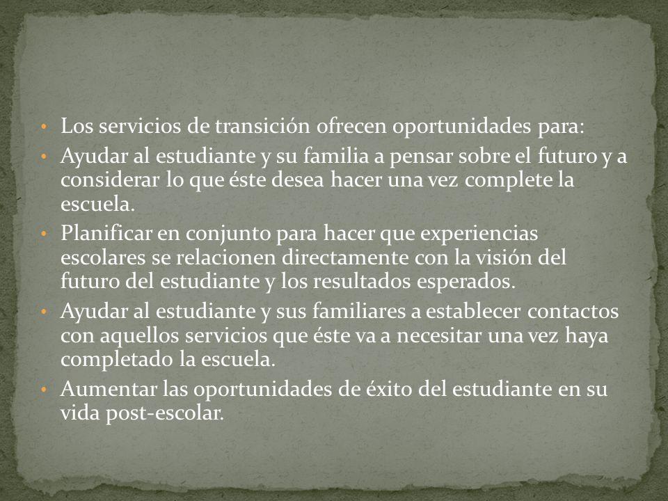 Los servicios de transición ofrecen oportunidades para: