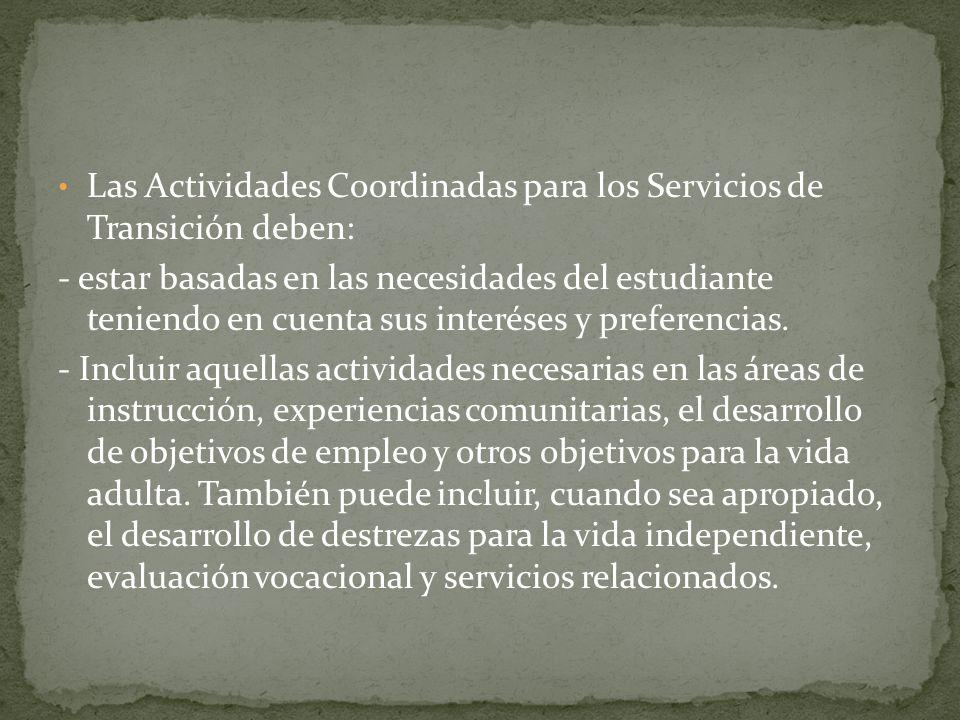 Las Actividades Coordinadas para los Servicios de Transición deben: