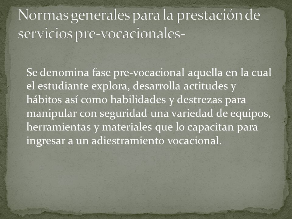 Normas generales para la prestación de servicios pre-vocacionales-