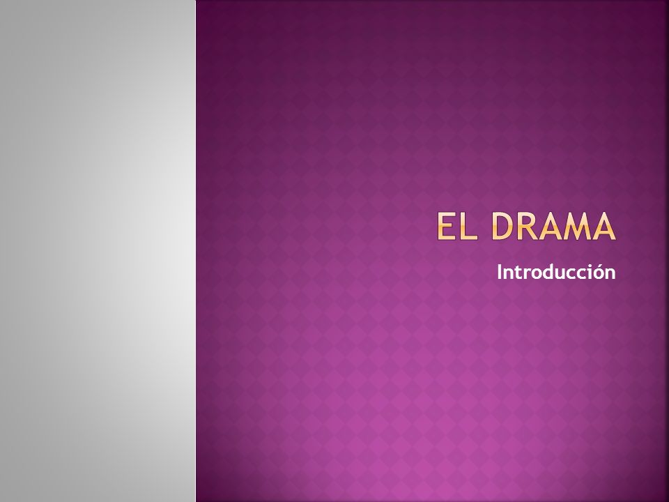 El Drama Introducción