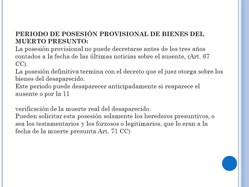 PERIODO DE POSESIÓN PROVISIONAL DE BIENES DEL MUERTO PRESUNTO: