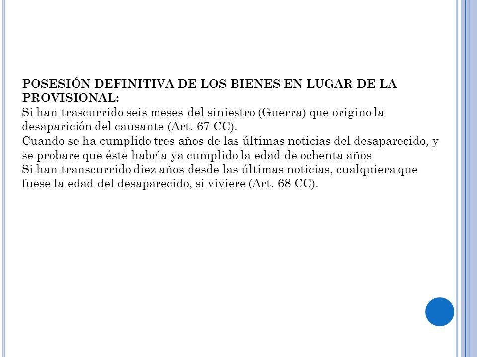 POSESIÓN DEFINITIVA DE LOS BIENES EN LUGAR DE LA PROVISIONAL: