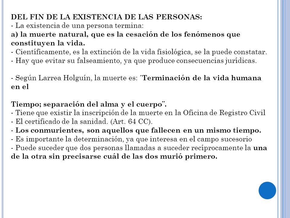 DEL FIN DE LA EXISTENCIA DE LAS PERSONAS: