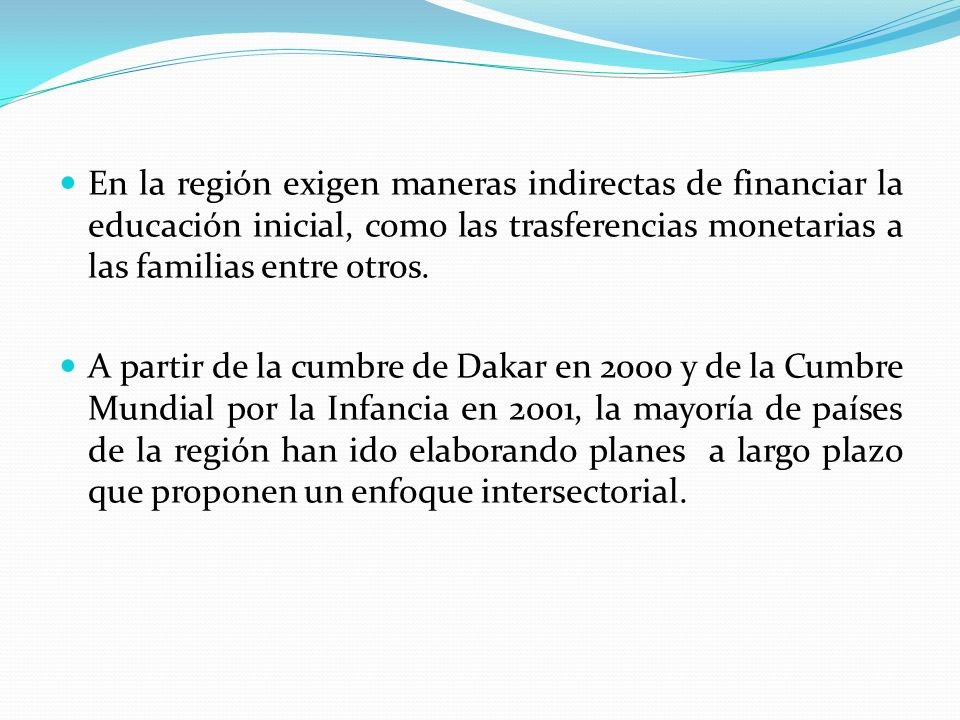 En la región exigen maneras indirectas de financiar la educación inicial, como las trasferencias monetarias a las familias entre otros.