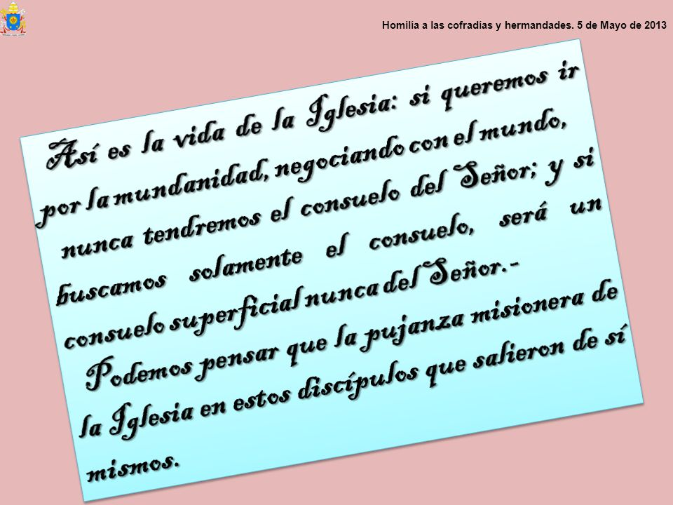 Homilía a las cofradías y hermandades. 5 de Mayo de 2013