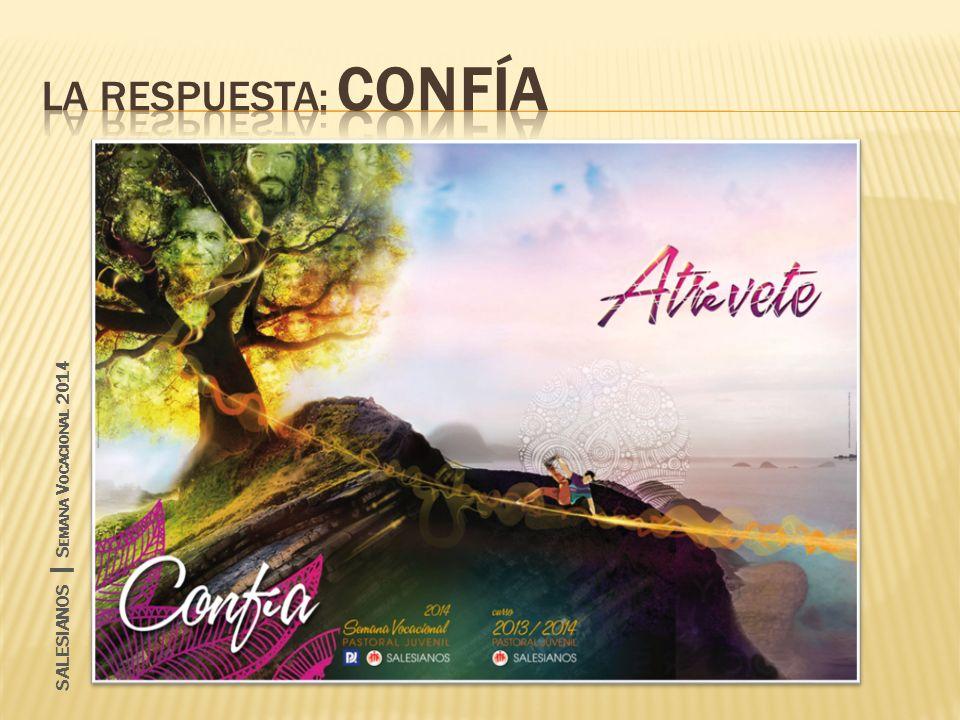 La respuesta: CONFÍA SALESIANOS | Semana Vocacional 2014