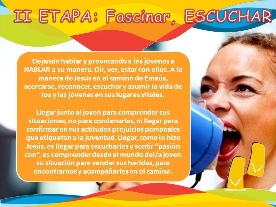 II ETAPA: Fascinar, ESCUCHAR