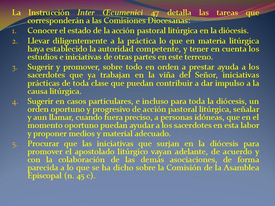 La Instrucción Inter Œcumenici 47 detalla las tareas que corresponderán a las Comisiones Diocesanas:
