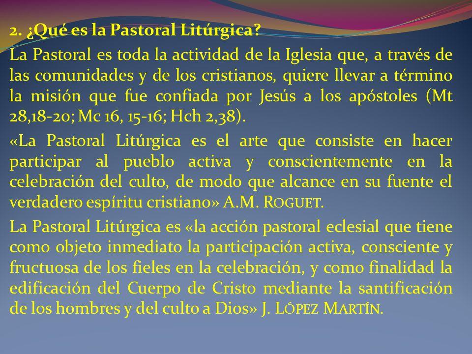 2. ¿Qué es la Pastoral Litúrgica