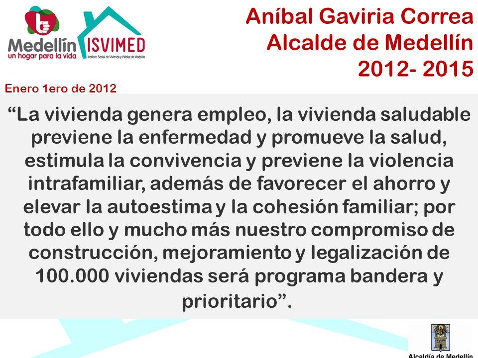 Aníbal Gaviria Correa Alcalde de Medellín 2012- 2015