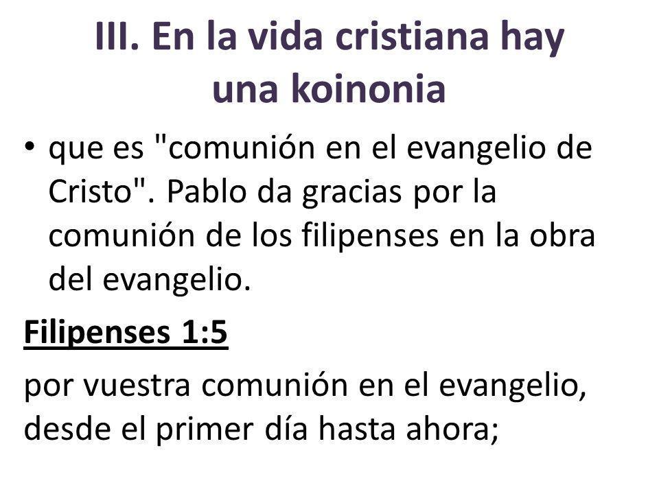 III. En la vida cristiana hay una koinonia