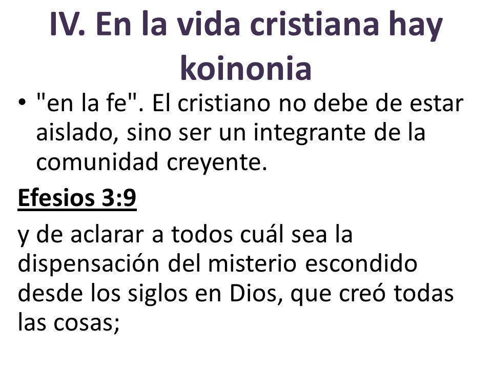 IV. En la vida cristiana hay koinonia