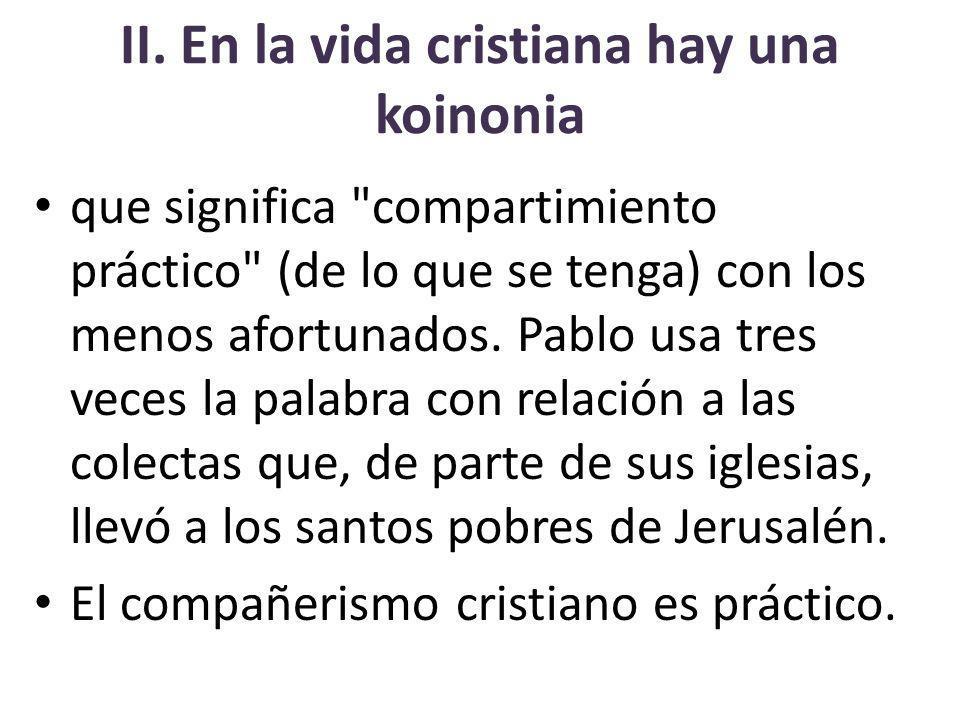 II. En la vida cristiana hay una koinonia