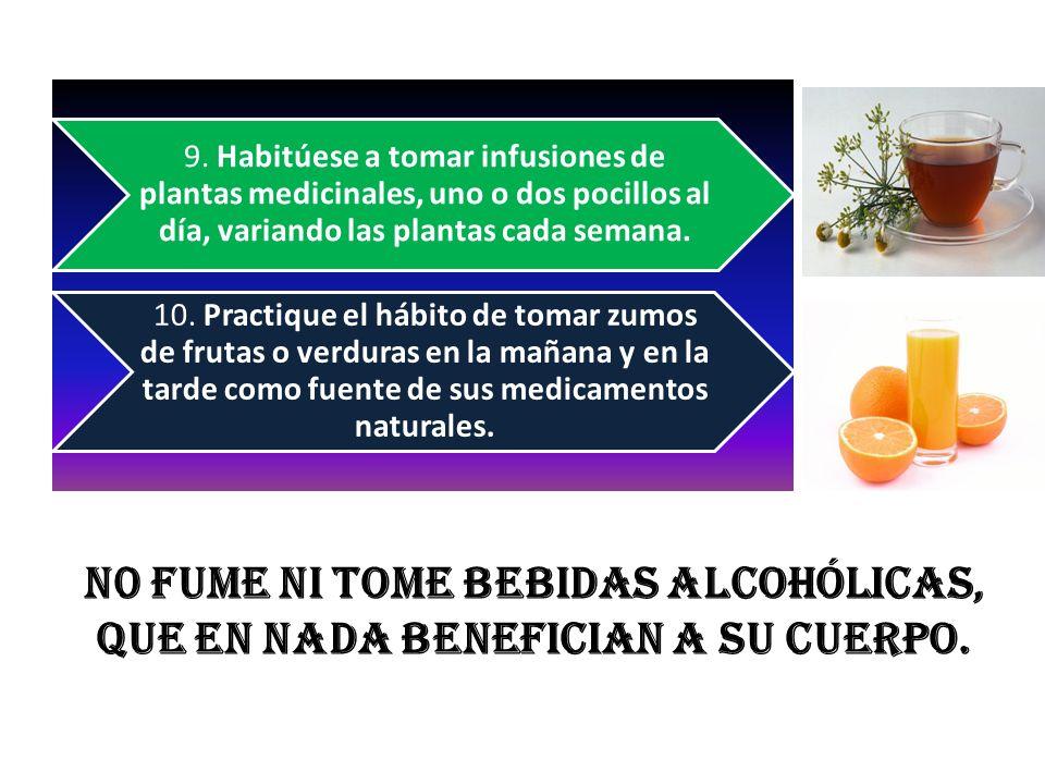 9. Habitúese a tomar infusiones de plantas medicinales, uno o dos pocillos al día, variando las plantas cada semana.