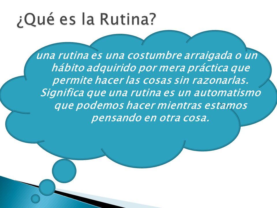 ¿Qué es la Rutina
