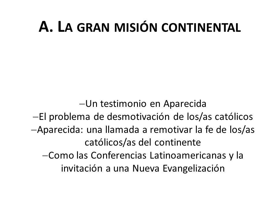A. La gran misión continental