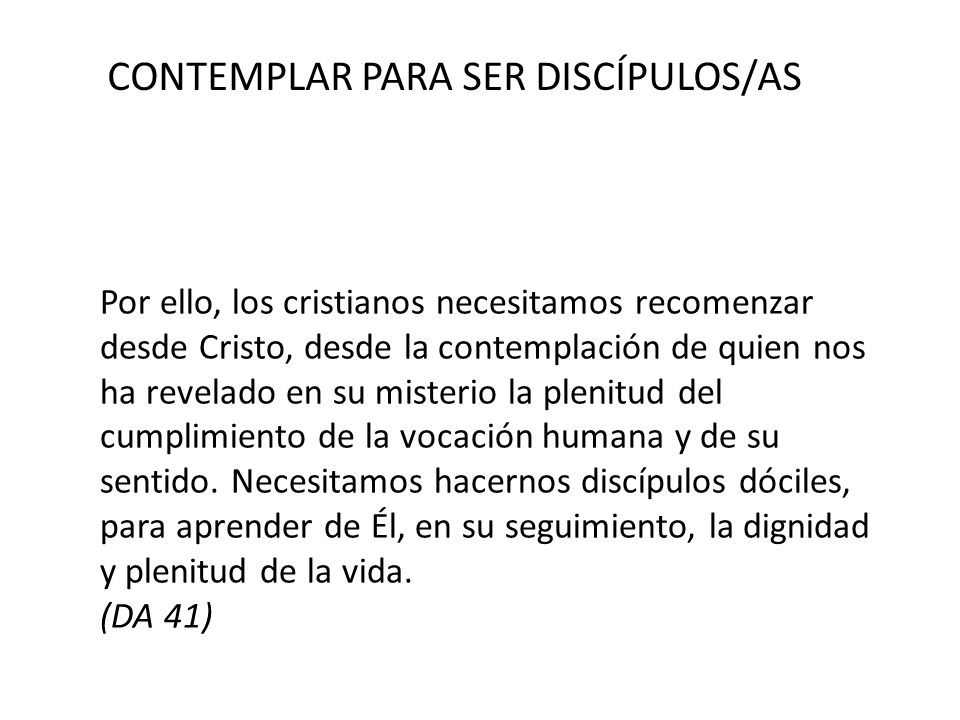 CONTEMPLAR PARA SER DISCÍPULOS/AS