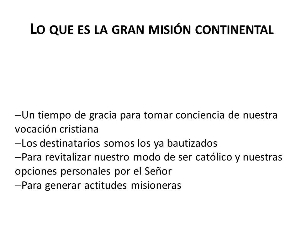 Lo que es la gran misión continental