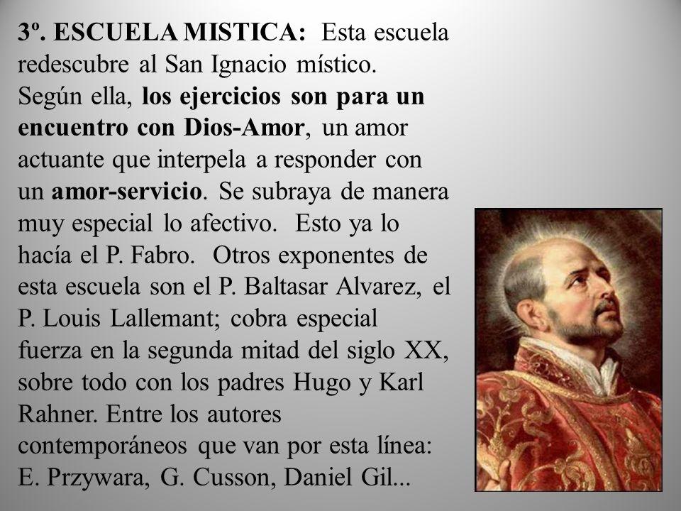 3º. ESCUELA MISTICA: Esta escuela redescubre al San Ignacio místico