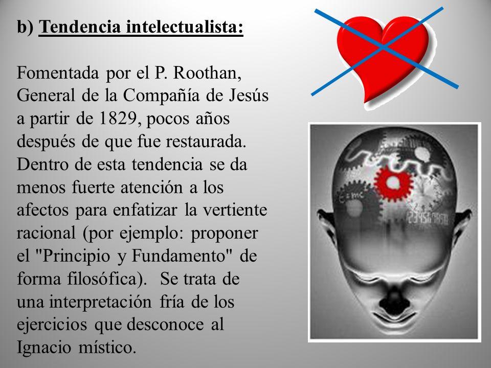 b) Tendencia intelectualista: