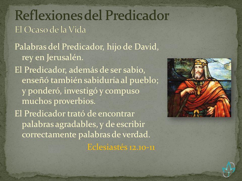 Reflexiones del Predicador El Ocaso de la Vida