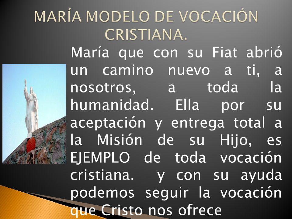 MARÍA MODELO DE VOCACIÓN CRISTIANA.