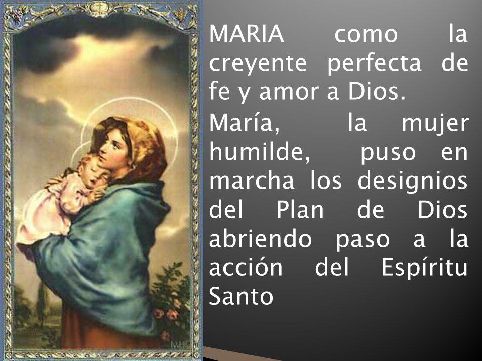MARIA como la creyente perfecta de fe y amor a Dios.