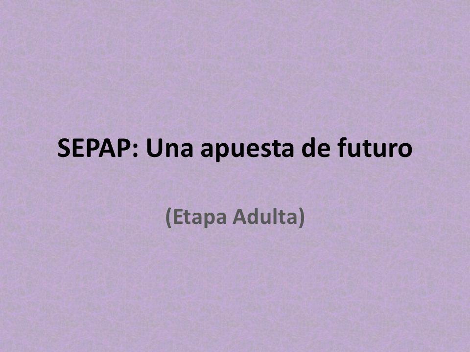 SEPAP: Una apuesta de futuro