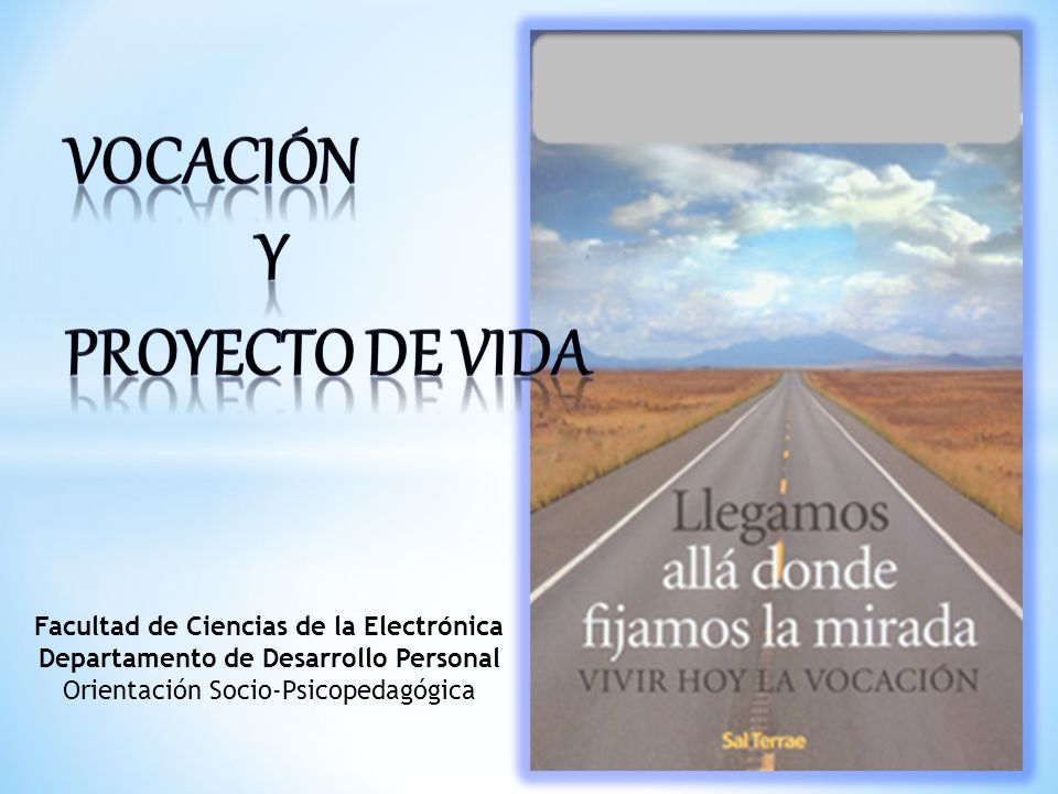 Vocación y Proyecto de vida Facultad de Ciencias de la Electrónica
