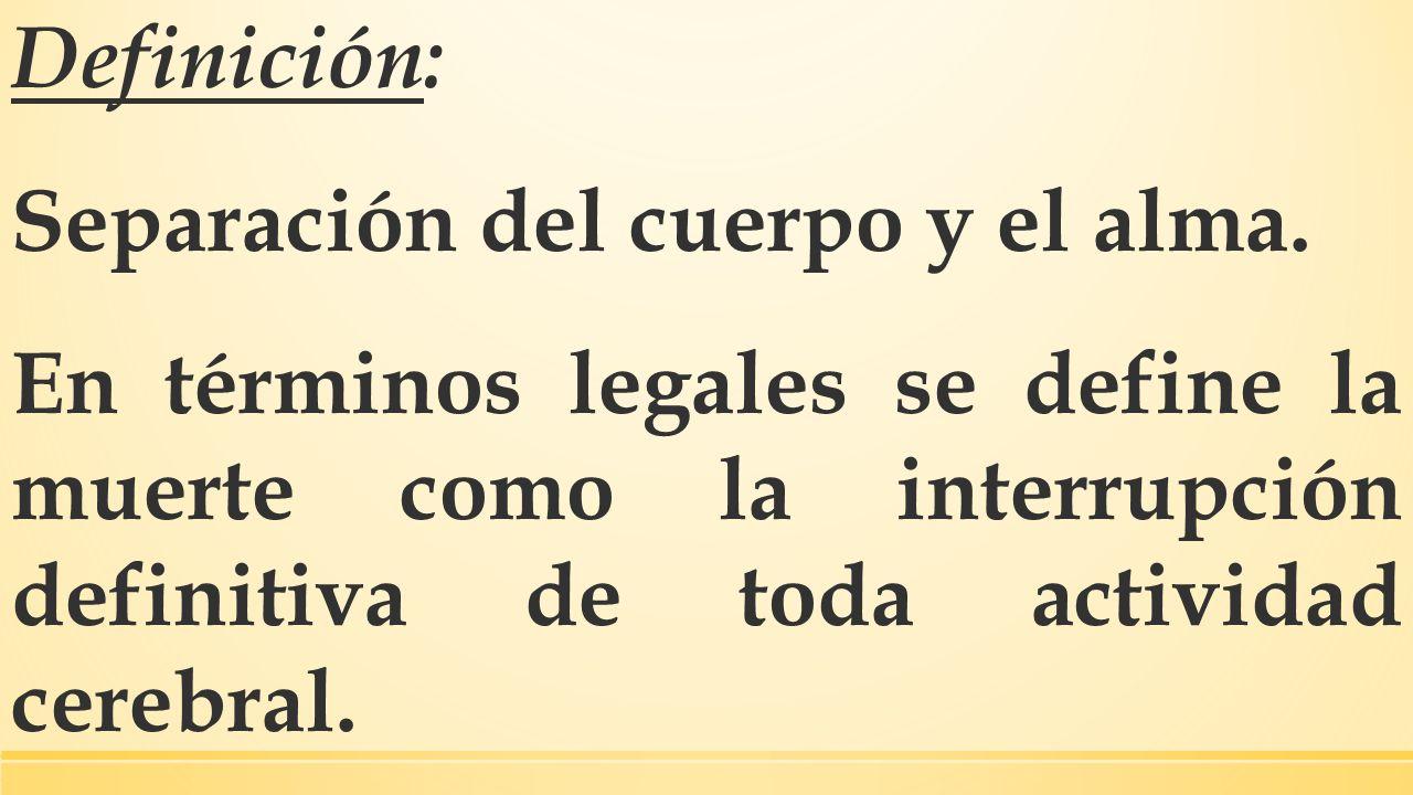 Definición: Separación del cuerpo y el alma.