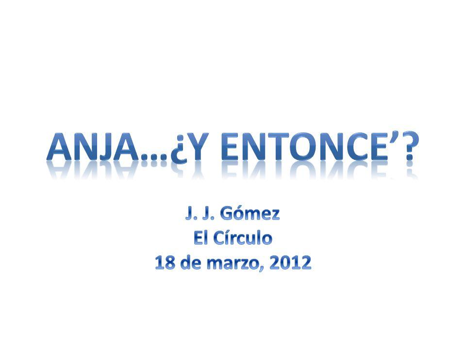 J. J. Gómez El Círculo 18 de marzo, 2012