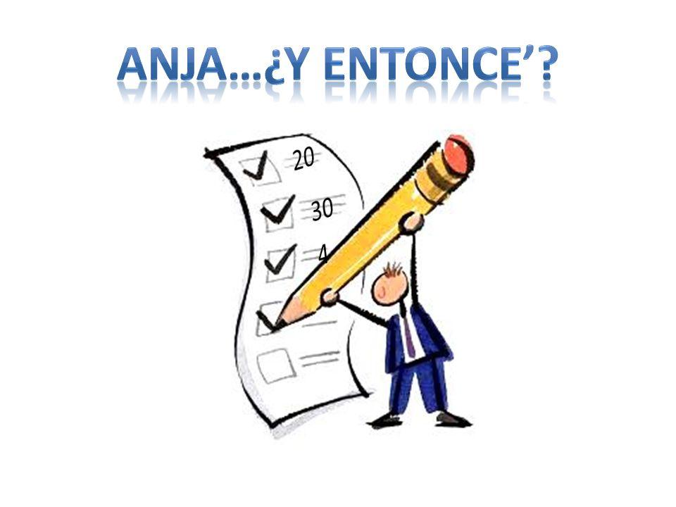 Anja…¿y entonce' 20 30 4