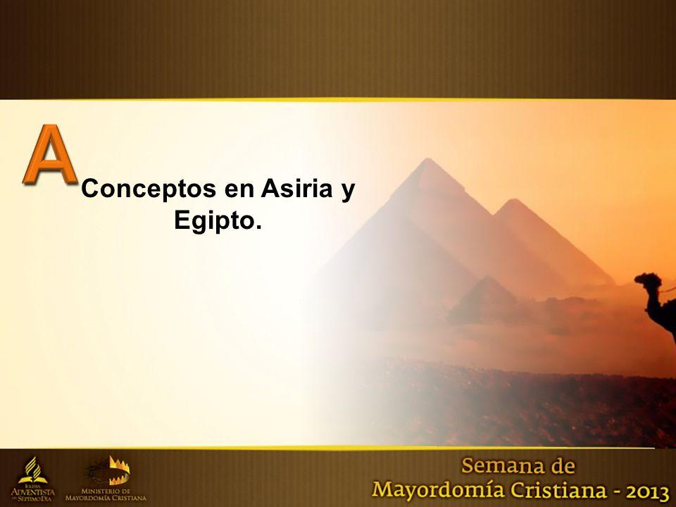 Conceptos en Asiria y Egipto.