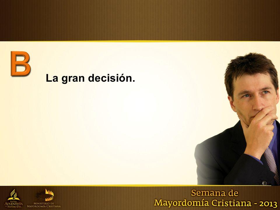 B La gran decisión.