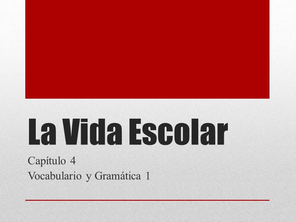Capítulo 4 Vocabulario y Gramática 1