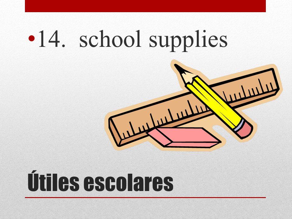 14. school supplies Útiles escolares