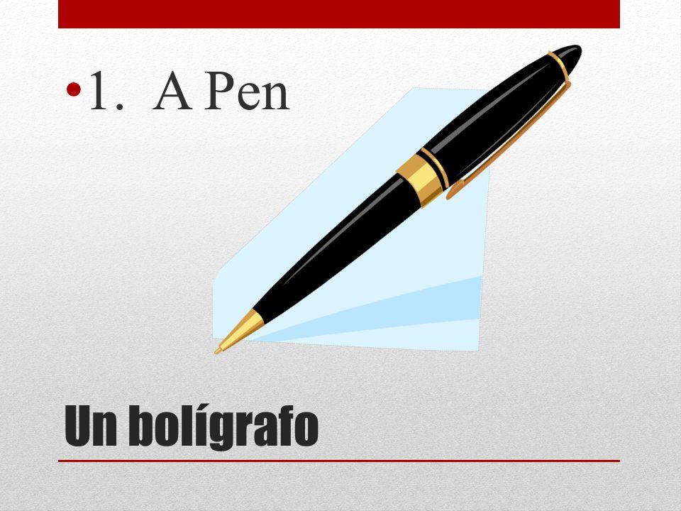 1. A Pen Un bolígrafo