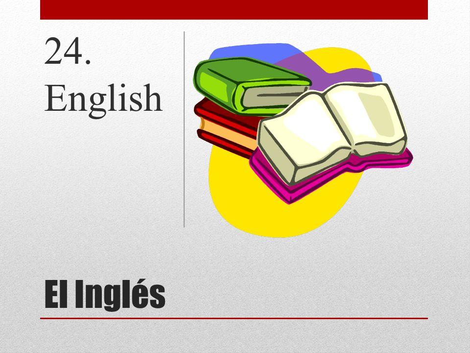 24. English El Inglés