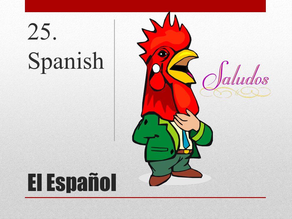 25. Spanish El Español