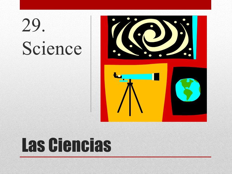 29. Science Las Ciencias