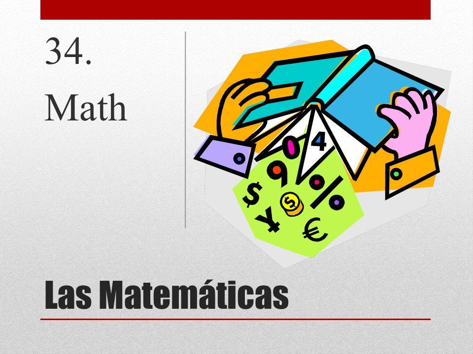 34. Math Las Matemáticas